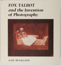 Books:Photography, [Photography]. Gail Buckland. Fox Talbot and the Invention of Photography. Godine, 1980. First edition, first pr...