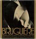Books:Photography, [Photography]. Francis Joseph Bruguiere. Bruguiere: His Photographs and His Life. Knopf, 1977. First edition, fi...