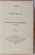 Books:Literature Pre-1900, [Delia Salter Bacon]. Tales of the Puritans. The Regicides-TheFair Pilgrims-Castine. A. H. Maltby, 1831. Contem...