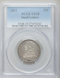 Bust Quarters: , 1831 25C Small Letters VF35 PCGS. PCGS Population (33/415). NGCCensus: (10/459). Mintage: 398,000. Numismedia Wsl. Price f...