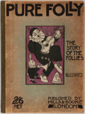 Books:Non-fiction, Fitzroy Gardner. Pure Folly. The Story of Those Remarkable People the Follies. Mills & Boon, 1909. First edition...