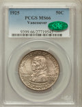 Commemorative Silver: , 1925 50C Vancouver MS66 PCGS. CAC. PCGS Population (298/47). NGCCensus: (262/39). Mintage: 14,994. Numismedia Wsl. Price f...