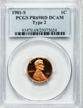 Proof Lincoln Cents: , 1981-S 1C Type Two PR69 Deep Cameo PCGS. PCGS Population (244/0).NGC Census: (153/0). Numismedia Wsl. Price for problem f...