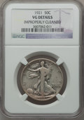 Walking Liberty Half Dollars: , 1921 50C -- Improperly Cleaned -- NGC Details. VG. NGC Census:(107/499). PCGS Population (190/781). Mintage: 246,000. Numi...