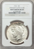 Errors, 1922 $1 Peace Dollar -- Straight Clip @ 12:00 -- MS60 NGC....