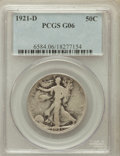 Walking Liberty Half Dollars: , 1921-D 50C Good 6 PCGS. PCGS Population (301/1156). NGC Census:(178/699). Mintage: 208,000. Numismedia Wsl. Price for prob...