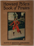 "Books:Children's Books, Howard Pyle. Howard Pyle's Book of Pirates. New York: Harper& Brothers Publishers, 1921. Later impression with ""k-e..."