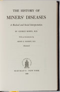 Books:Non-fiction, George Rosen. The History of Miners' Diseases. [New York: Classics of Medicine Library, 1995]. Reprint edition. ...