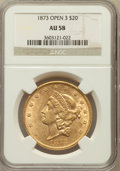 Liberty Double Eagles: , 1873 $20 Open 3 AU58 NGC. NGC Census: (2226/3730). PCGS Population(718/2870). Numismedia Wsl. Price for problem free NGC/...