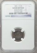 Early Half Dimes: , 1801 H10C -- Scratches -- NGC Details. Good. NGC Census: (0/27).PCGS Population (1/48). Mintage: 27,760. Numismedia Wsl. P...
