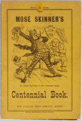 Books:Americana & American History, [Americana]. Mose Skinner's Centennial Book. Boston: NewEngland News, 1875. 31 pages. Publisher's wrappers with min...