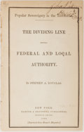 Books:Americana & American History, Stephen A. Douglas. The Dividing Line Between Federal and LocalAuthority. Harper & Brothers Publishers, 1859. C...