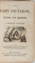 Books:Literature Pre-1900, [Slavery]. J. Thornton Randolph. The Cabin and Parlor; or,Slaves and Masters. Peterson, 1852. Publisher's decorated...