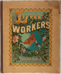 Books:Natural History Books & Prints, [Insects]. J. C. Beard. Little Workers. New York: Shugg, 1871. Chromolithographic plates. Publisher's quarter cloth ...