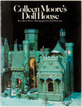 Books:Art & Architecture, Colleen Moore. Colleen Moore's Doll House. Doubleday, 1979. Later printing. Publisher's cloth. Light rubbing and she...