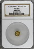 California Fractional Gold, 1871 25C Liberty Round 25 Cents, BG-839, Low R.4, MS63 ProoflikeNGC....