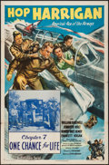 """Movie Posters:Serial, Hop Harrigan (Columbia, 1946). One Sheet (27"""" X 41""""). Chapter 7 -- """"One Chance for Life."""" Serial.. ..."""