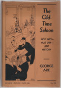 Books:Americana & American History, [Prohibition]. George Ade. The Old-Time Saloon: Not Wet - NotDry, Just History. Ray Long & Richard R. Smith, Inc., ...
