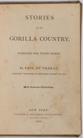 Books:Travels & Voyages, [Anthropology]. Paul Du Chaillu. Stories Of The Gorilla Country. New York: Harper & Brothers, 1868. Chaillu was a ...