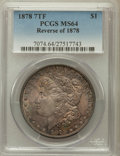 Morgan Dollars: , 1878 7TF $1 Reverse of 1878 MS64 PCGS. PCGS Population (2534/512).NGC Census: (3500/501). Mintage: 4,900,000. Numismedia W...