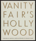 "Movie Posters:Miscellaneous, Vanity Fair's Hollywood Edited by Graydon Carter and David Friend (Viking Studio, 2000). Hardcover Book (322 Pages) (12.25"" ..."