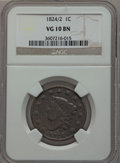 Large Cents: , 1824/2 1C VG10 NGC. NGC Census: (2/27). PCGS Population (5/49).Mintage: 1,262,000. Numismedia Wsl. Price for problem free ...