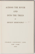 Books:First Editions, Ernest Hemingway. Across the River and Into the Trees. NewYork: Charles Scribner's Sons, 1950. First edition, first...