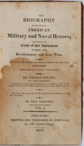 Books:Americana & American History, Thomas Wilson. Biography of the Principal American Military andNaval Heroes. Vol. I. New York: John Low, 1817. Publ...