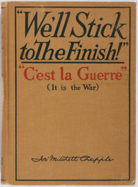 "Joe Mitchell Chapple. SIGNED. ""We'll Stick to the Finish!"": ""C'est la Guerre"". Boston: 1918"