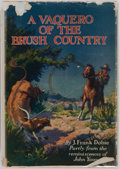 Books:Americana & American History, [Texana]. James Frank Dobie. SIGNED/INSCRIBED. A Vaquero of theBrush Country. Dallas: The Southwest Press, 1929. Si...
