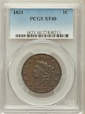 Large Cents, 1821 1C XF40 PCGS. N-1, High R.1....