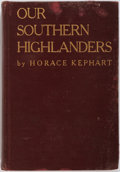 Books:Americana & American History, [Appalachia]. Horace Kephart. Our Southern Highlanders. New York:Outing Publishing Co., 1913. Illustrated. Contemporary bin...