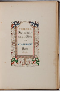 [Illumination]. Melle. A. Guilbert. Prieres Fac-simile. Paris: 1840. Profusely illustrated with