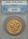 Liberty Double Eagles: , 1869 $20 -- Cleaned -- ANACS. AU55 Details. NGC Census: (88/88). PCGS Population (29/47). Mintage: 175,155. Numismedia Wsl....