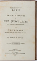 Books:Biography & Memoir, William H. Seward. Life and Public Services of John Quincy Adams. Buffalo: Derby, Orton, & Mulligan, 1853. Corners b...