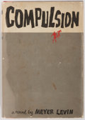 Books:Signed Editions, Meyer Levin. SIGNED. Compulsion. New York: Simon and Schuster, 1956. Signed on FFEP. Publisher's binding and dj. Lig...