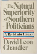 Books:Americana & American History, David Leon Chandler. The Natural Superiority of SouthernPoliticians: A Revisionist History. New York: Doubleday &C...