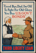 "Movie Posters:War, World War I Liberty Loan Campaign (US Government, 191 ). ThirdLiberty Loan Campaign Poster (20"" X 30""). ""Good Bye, Dad. I'm..."