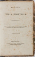 Books:Americana & American History, [Americana]. The Good Indian Missionary. Philadelphia:American Sunday-School Union, [n. d.]. Small 18mo. 36 pag...