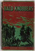 Books:Americana & American History, Lucile Morris. SIGNED/INSCRIBED. Bald Knobbers. Caldwell,ID: Caxton Printers, 1939. First edition, first printing. ...
