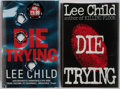 Books:Signed Editions, Lee Child. Group of Two: Die Trying. Bantam Press and Putnam Press, . 1998. UK and American first editions. Both s... (Total: 2 Items)