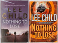 Books:Mystery & Detective Fiction, Lee Child. SIGNED. Nothing to Lose. Group of Two BooksIncludes the American and British First Edition, First ... (Total:2 Items)