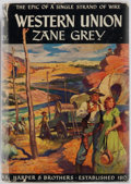 Books:First Editions, Zane Grey. Western Union: The Epic of a Single Strand ofWire. New York: Harper & Brothers, 1939. First edition,f...