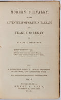 Books:Literature Pre-1900, H. H. Brackenridge. Modern Chivalry, or the Adventures ofCaptain Farrago and Teague O'Regan. Vols. I & II, Bound ...
