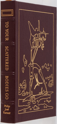 [Science Fiction]. Philip Jose Farmer. To Your Scattered Bodies Go. Easton Press, 19
