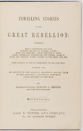 Books:Americana & American History, [Civil War]. Charles S. Greene. Thrilling Stories of the GreatRebellion. John E. Potter, 1864. 494 pages. Publisher's decorat...