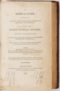 Books:Medicine, Richard Reece. The Medical Guide, for the Use of Families and Young Practitioners in Medicine and Surgery. Philadelp...