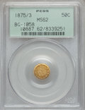 California Fractional Gold: , 1875/3 50C Indian Round 50 Cents, BG-1058, R.3, MS62 PCGS. PCGSPopulation (44/58). NGC Census: (3/5). ...