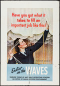 """Movie Posters:War, World War II Propaganda (U.S. Navy, 1944). WAVES Poster (28"""" X 40"""")""""Have You Got What It Takes to Fill an Important Job Lik..."""
