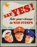 "Movie Posters:War, World War II War Stamps (U.S. Government Printing Office, 1942).Poster (22"" X 28""). ""Say Yes! Take Your Change in War Stamp..."